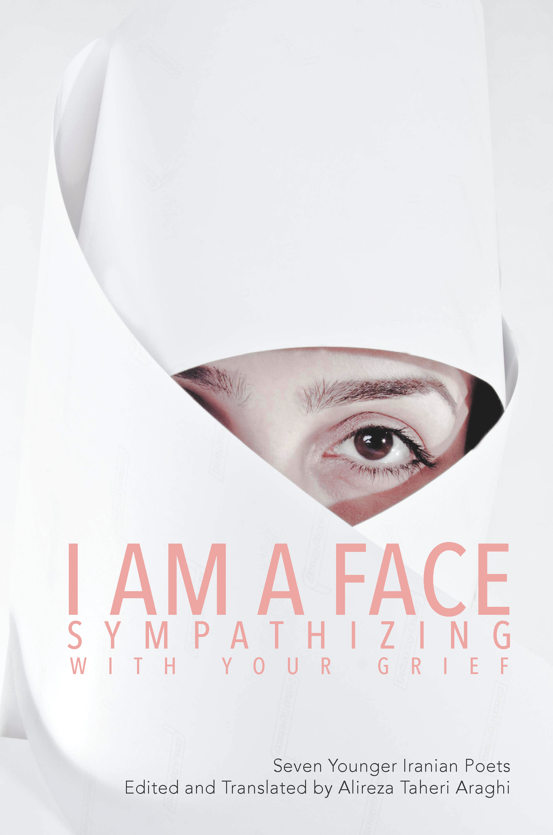 Alireza Taheri Araghi-I Am a Face Sympathizing with Your Grief